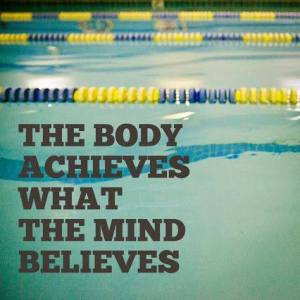 body achieves what mind believes